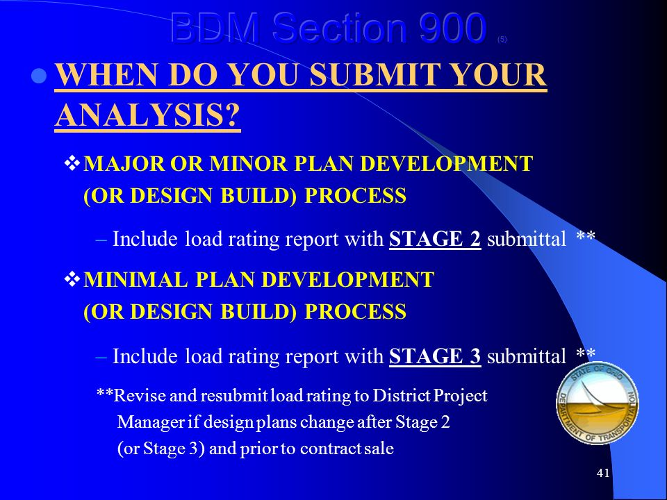 BDM Section 900 (5) WHEN DO YOU SUBMIT YOUR ANALYSIS