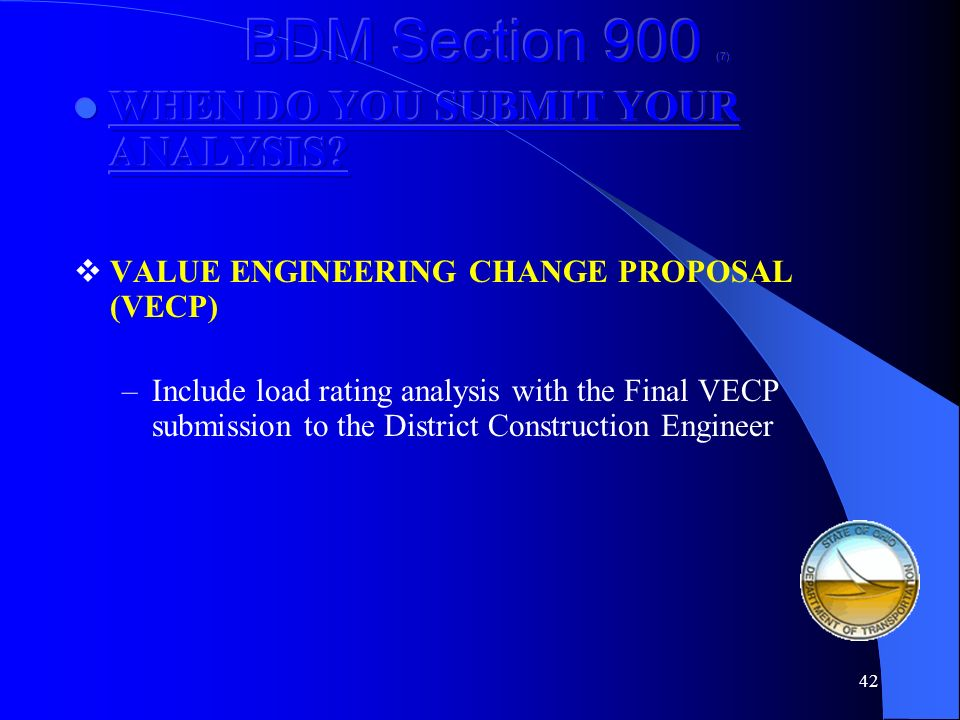 BDM Section 900 (7) WHEN DO YOU SUBMIT YOUR ANALYSIS