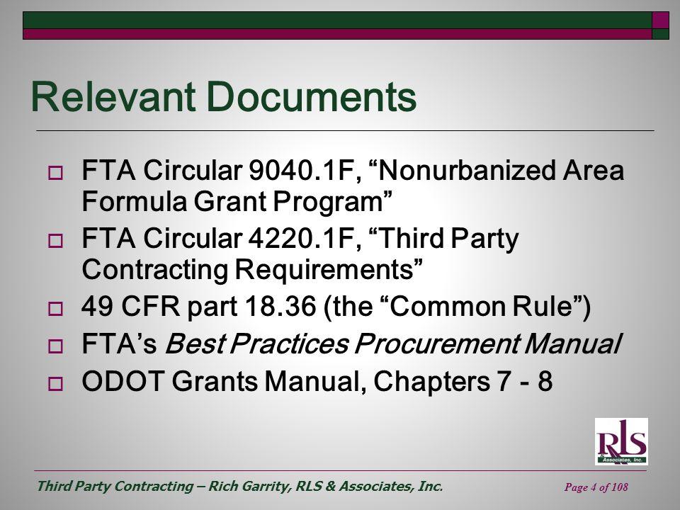 Relevant Documents FTA Circular 9040.1F, Nonurbanized Area Formula Grant Program FTA Circular 4220.1F, Third Party Contracting Requirements