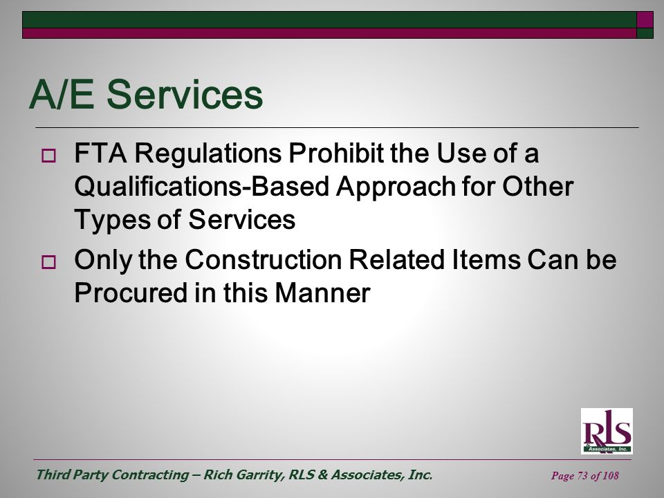 A/E Services FTA Regulations Prohibit the Use of a Qualifications-Based Approach for Other Types of Services.