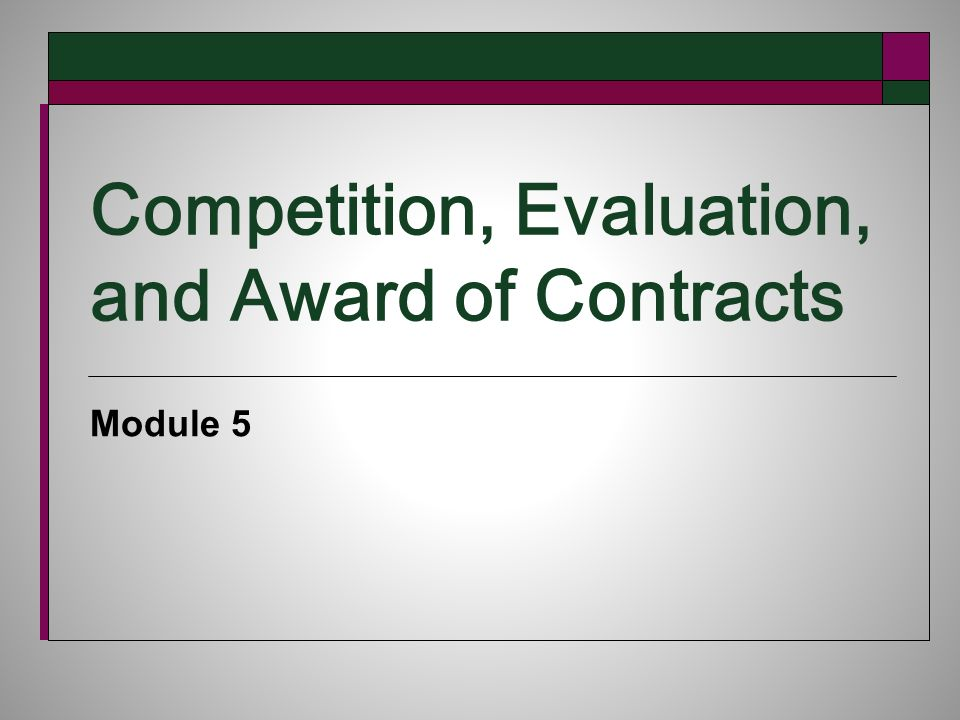 Competition, Evaluation, and Award of Contracts