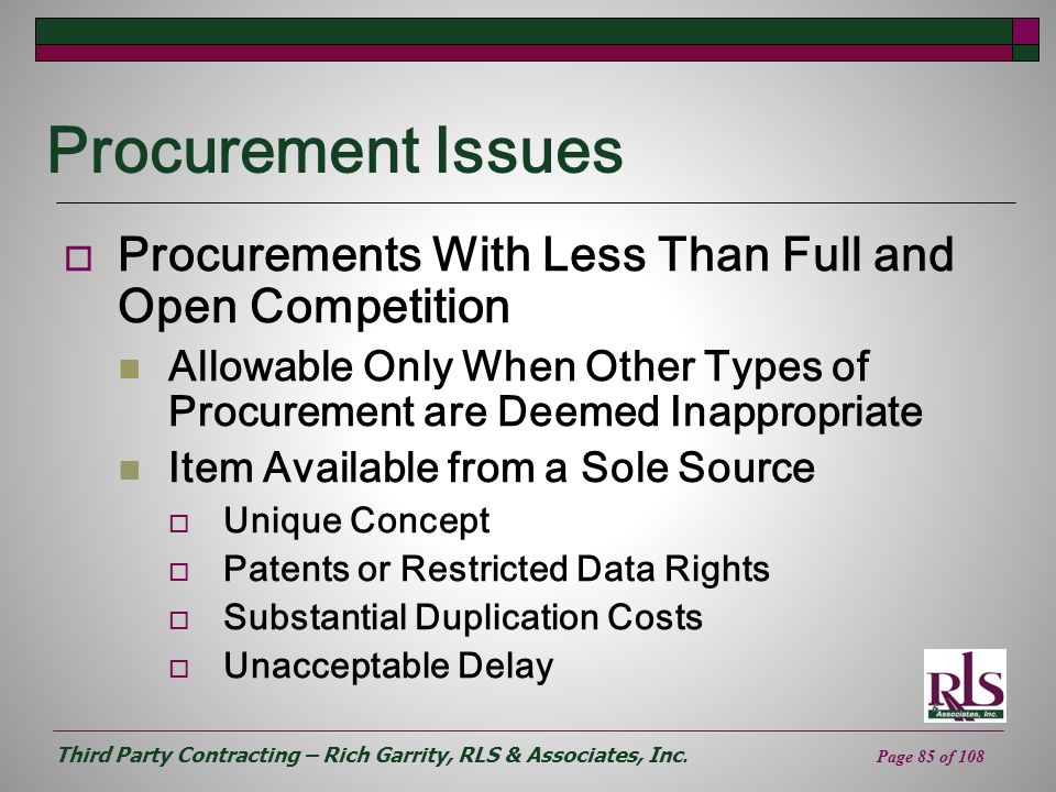Procurement Issues Procurements With Less Than Full and Open Competition. Allowable Only When Other Types of Procurement are Deemed Inappropriate.