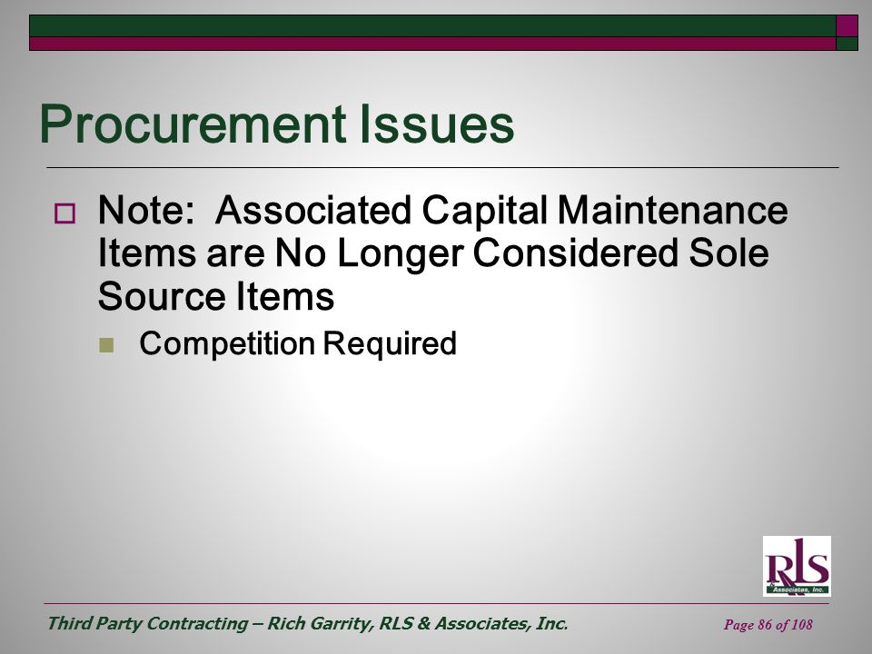 Procurement Issues Note: Associated Capital Maintenance Items are No Longer Considered Sole Source Items.