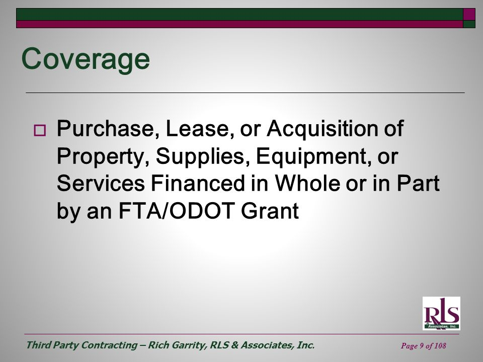 Coverage Purchase, Lease, or Acquisition of Property, Supplies, Equipment, or Services Financed in Whole or in Part by an FTA/ODOT Grant.