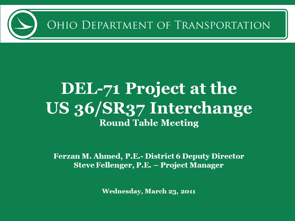 DEL-71 Project at the US 36/SR37 Interchange Round Table Meeting Ferzan M.