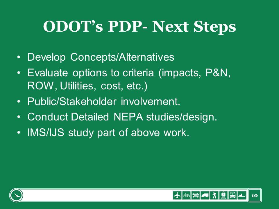 ODOT's PDP- Next Steps Develop Concepts/Alternatives