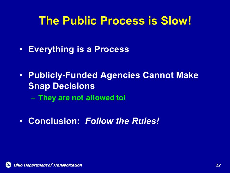The Public Process is Slow!