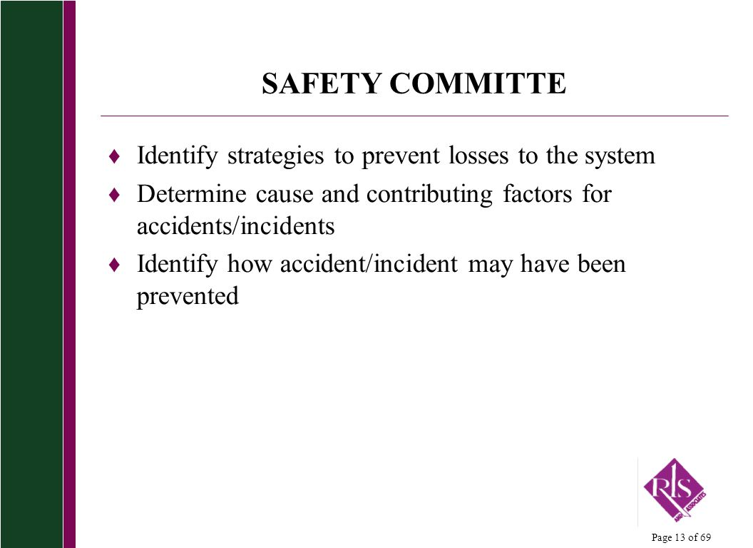 SAFETY COMMITTE Identify strategies to prevent losses to the system