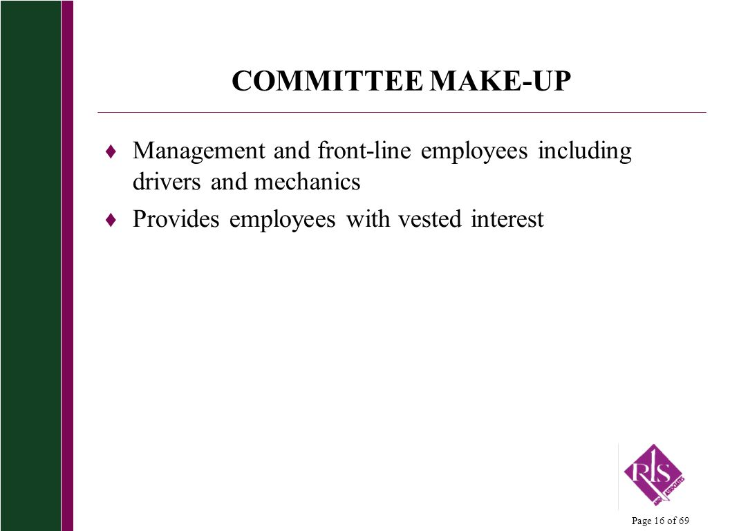 COMMITTEE MAKE-UP Management and front-line employees including drivers and mechanics.