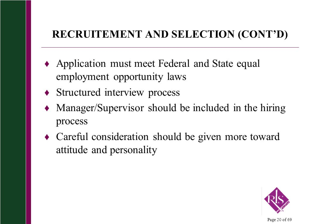 RECRUITEMENT AND SELECTION (CONT'D)