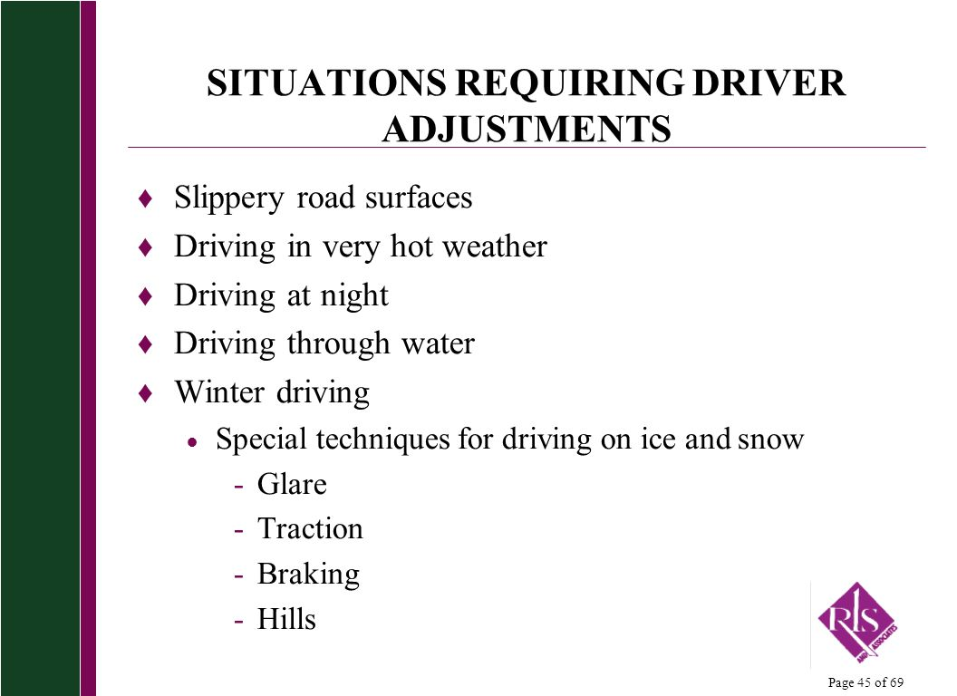 SITUATIONS REQUIRING DRIVER ADJUSTMENTS