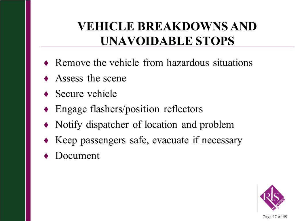 VEHICLE BREAKDOWNS AND UNAVOIDABLE STOPS