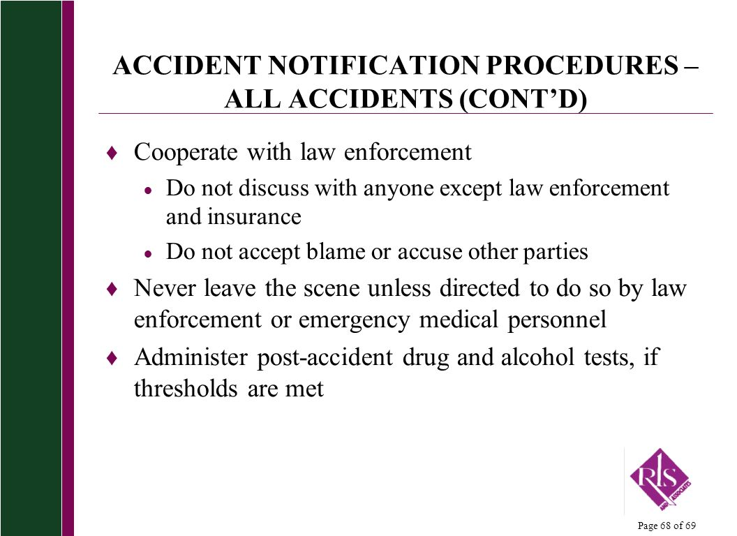 ACCIDENT NOTIFICATION PROCEDURES – ALL ACCIDENTS (CONT'D)