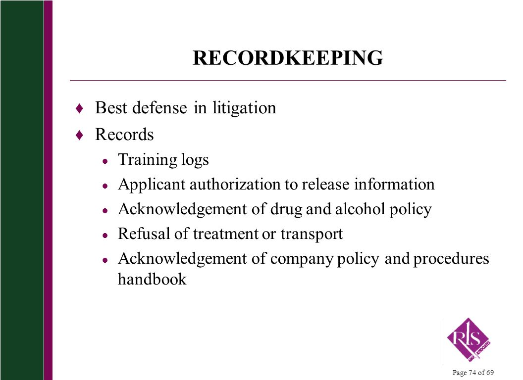 RECORDKEEPING Best defense in litigation Records Training logs