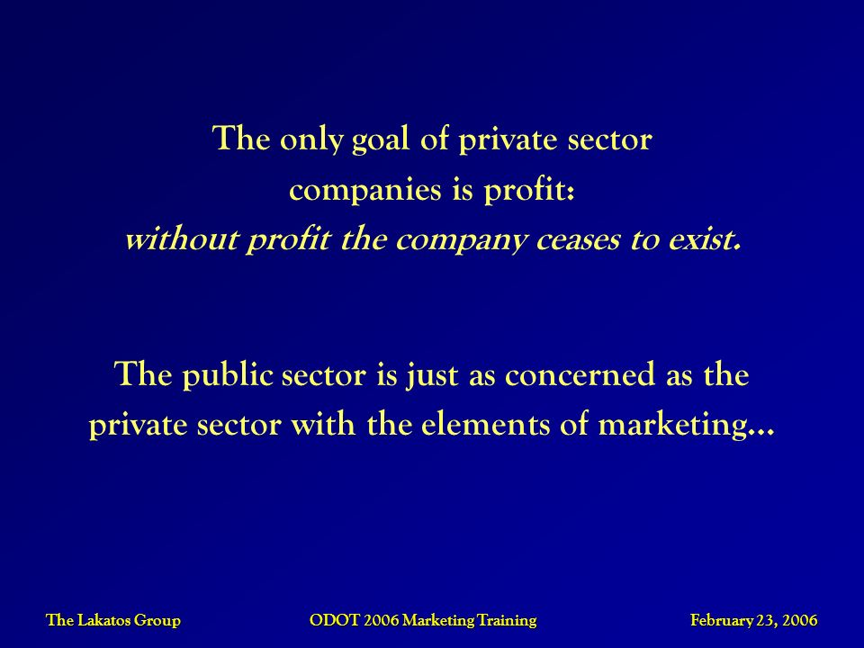 The only goal of private sector companies is profit: