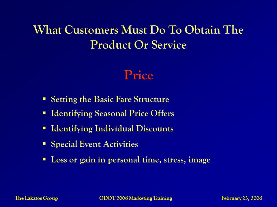 Price What Customers Must Do To Obtain The Product Or Service