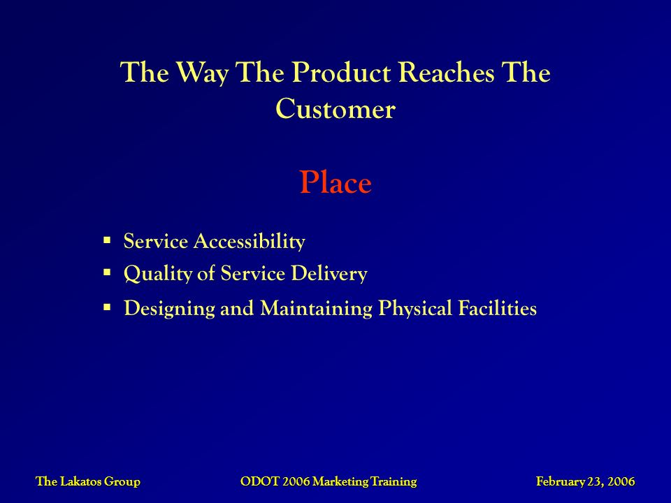 Place The Way The Product Reaches The Customer Service Accessibility