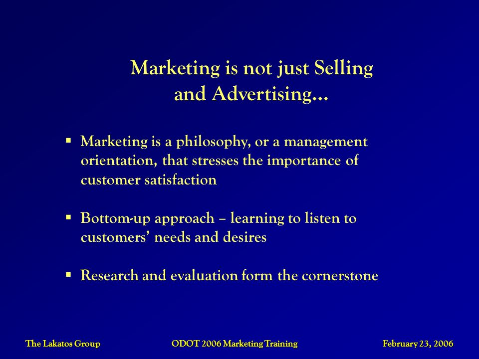 Marketing is not just Selling and Advertising…