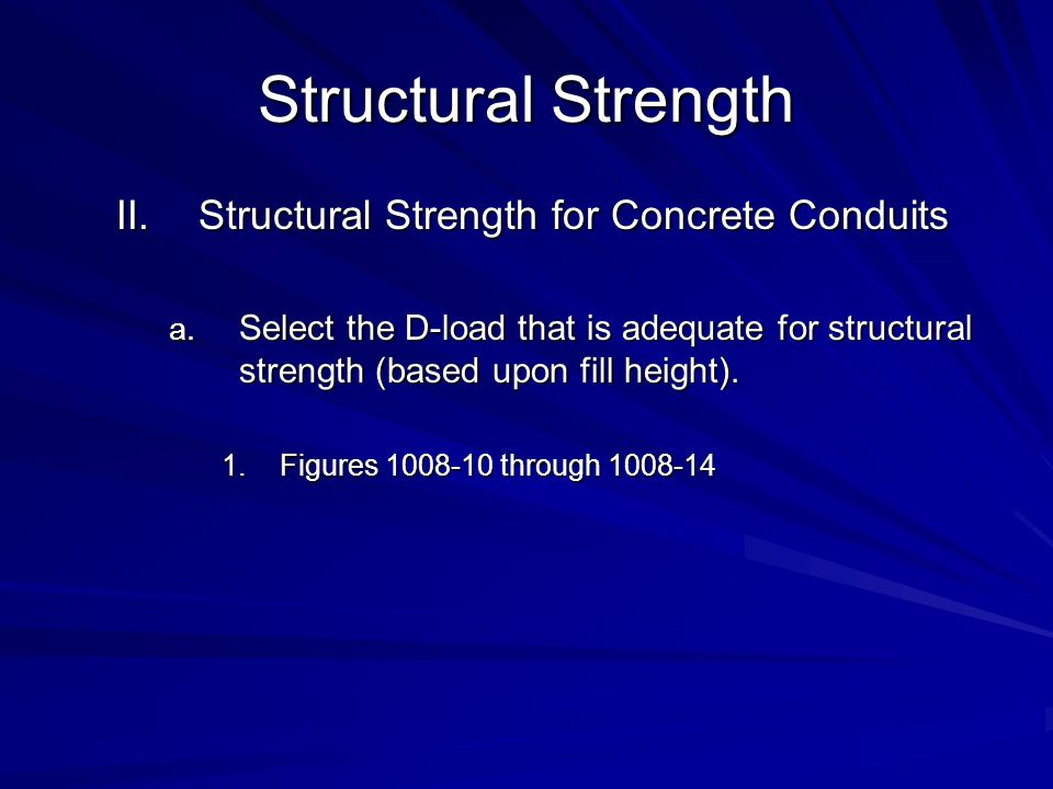 Structural Strength Structural Strength for Concrete Conduits