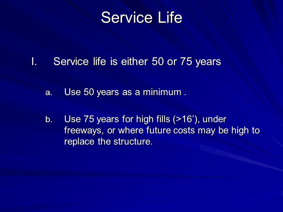 Service Life Service life is either 50 or 75 years