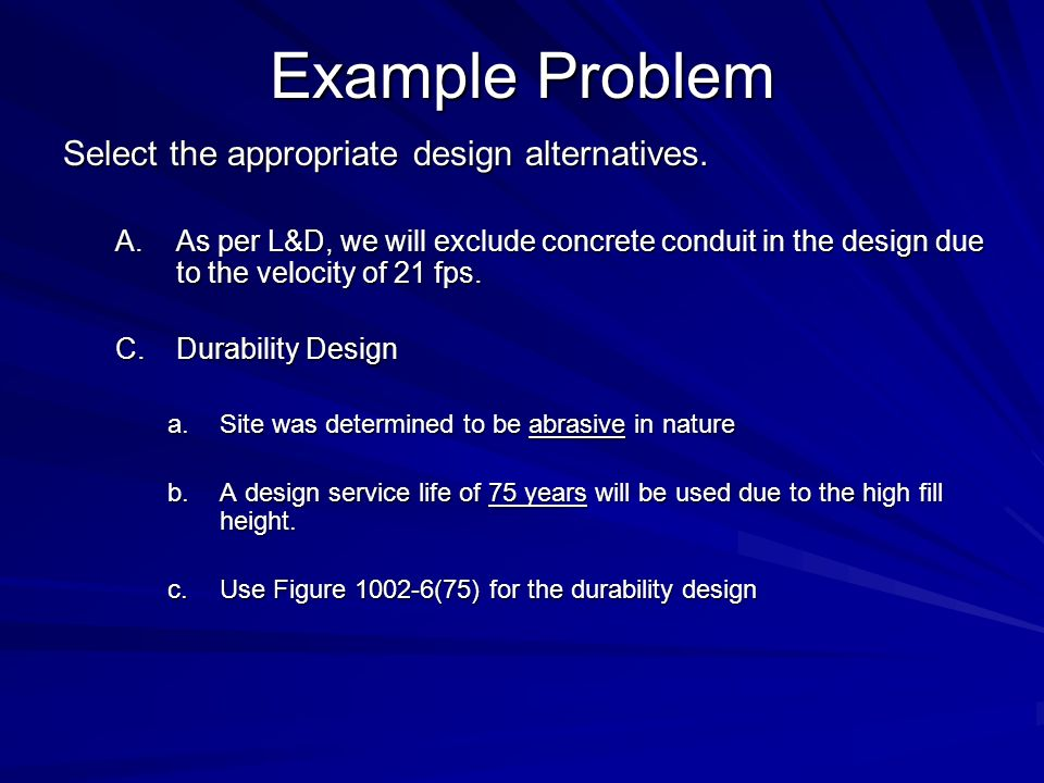 Example Problem Select the appropriate design alternatives.