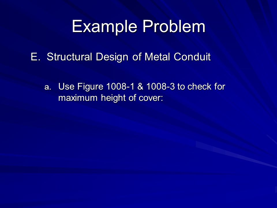 Example Problem Structural Design of Metal Conduit