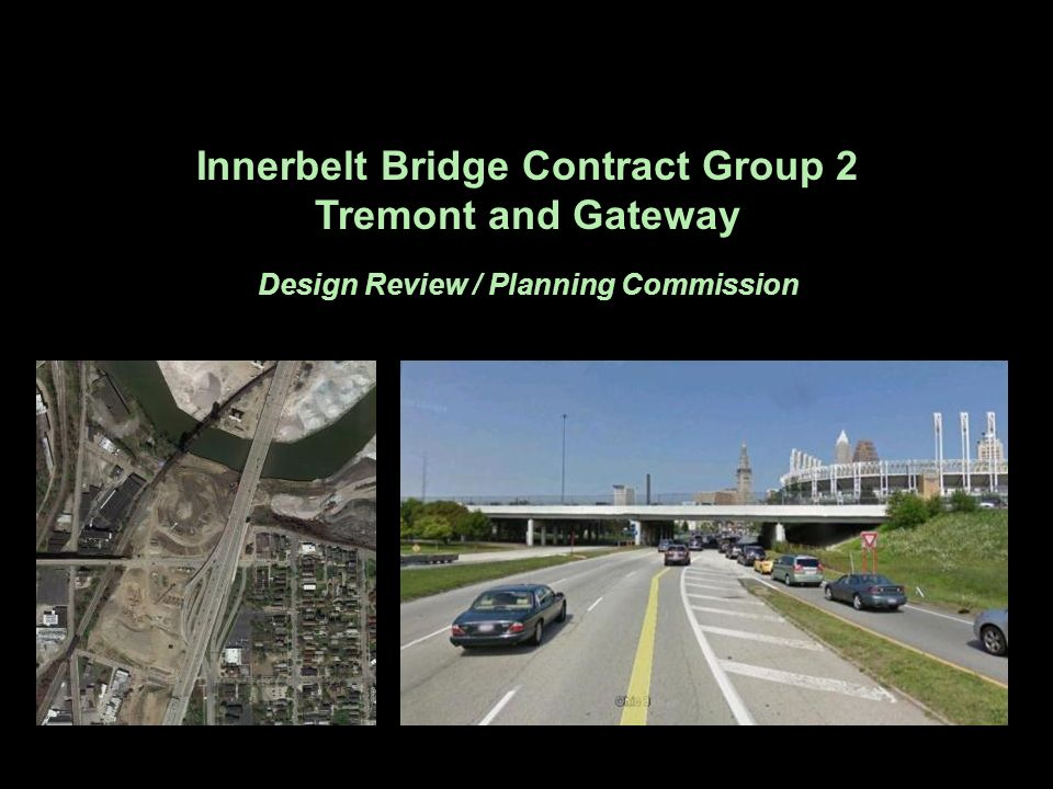 Innerbelt Bridge Contract Group 2 Design Review / Planning Commission