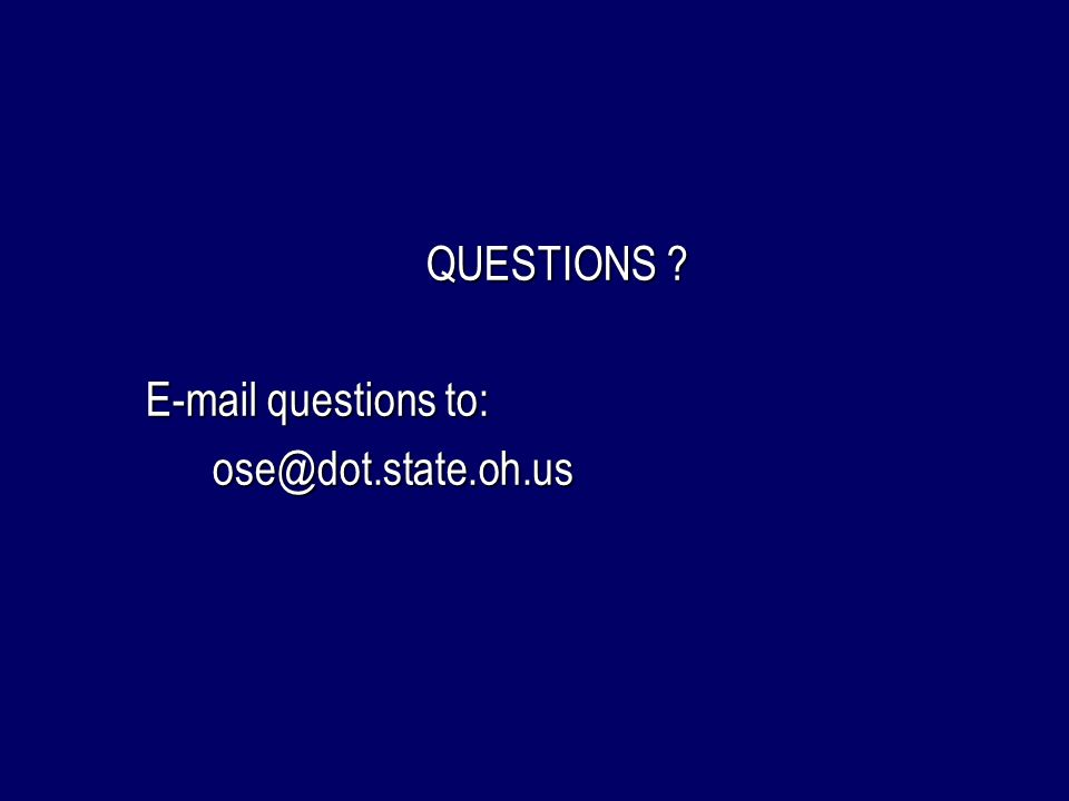 QUESTIONS E-mail questions to: ose@dot.state.oh.us