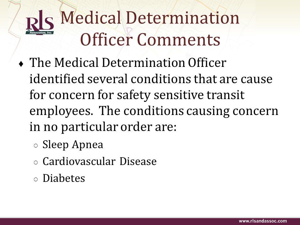 Medical Determination Officer Comments