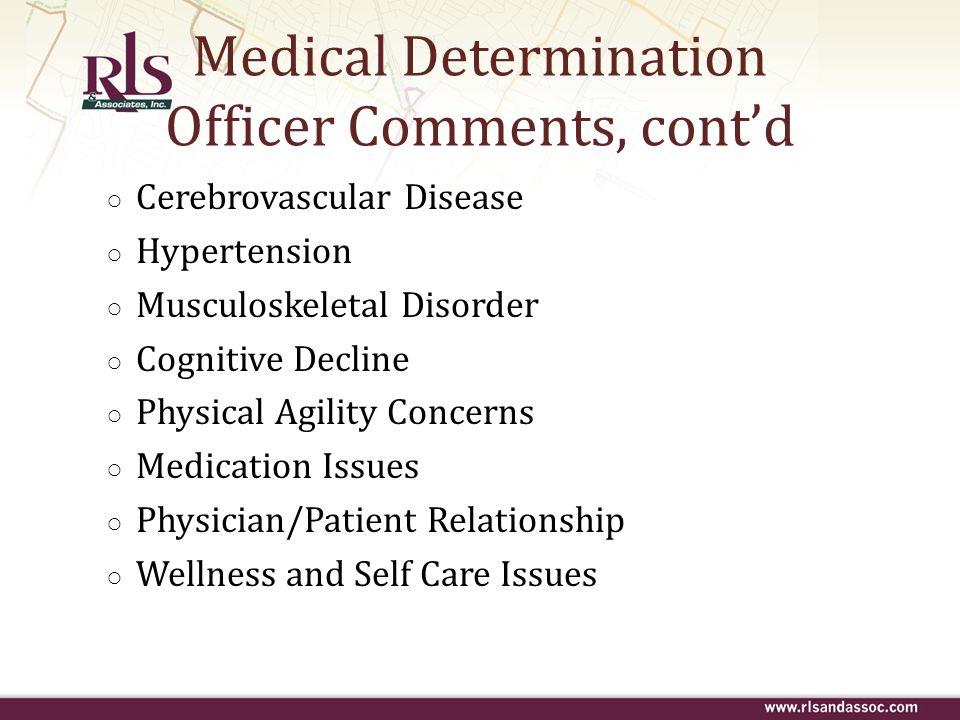 Medical Determination Officer Comments, cont'd