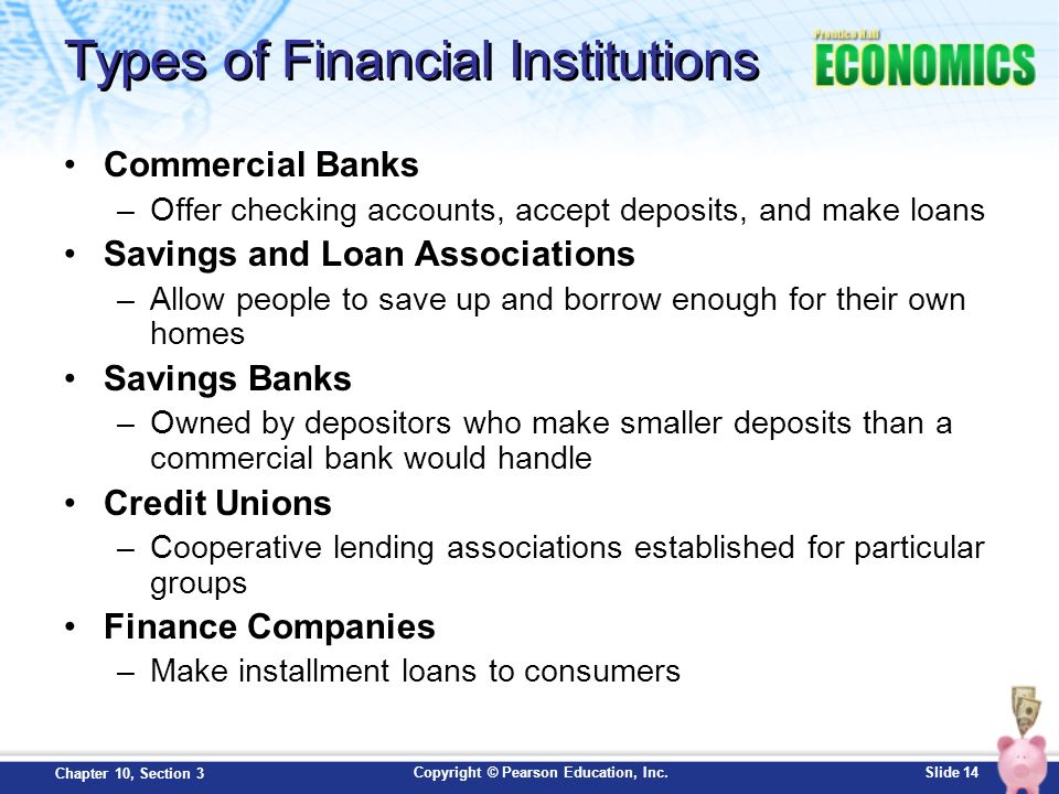 types of financial institutions Kidwell's financial institutions, 12th edition presents a balanced introduction to the operation, mechanics,  17 types of financial intermediaries 23.