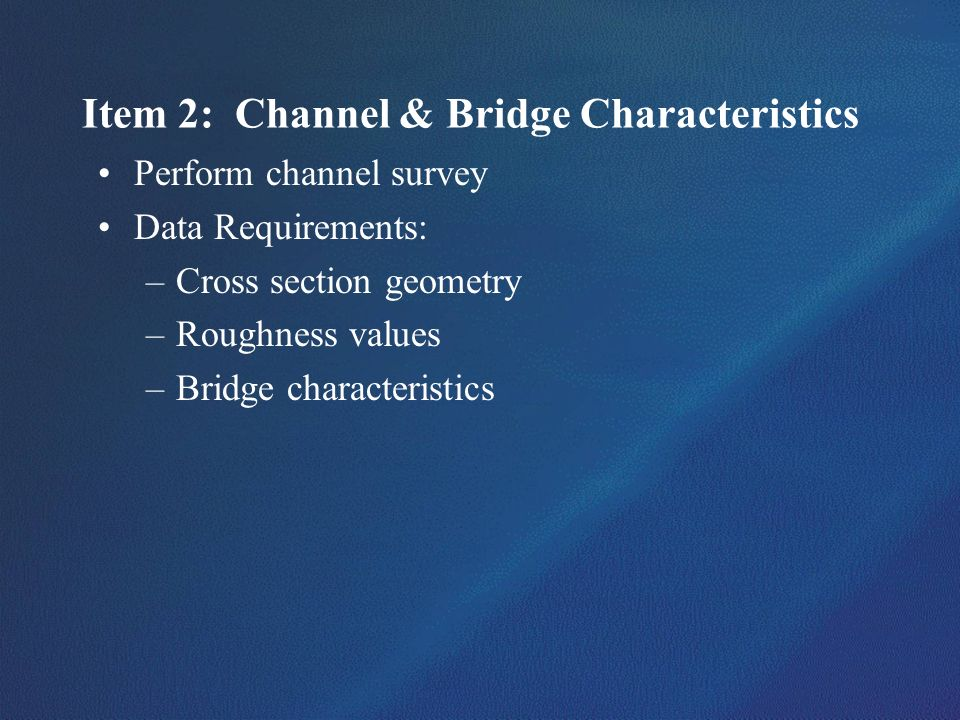 Item 2: Channel & Bridge Characteristics
