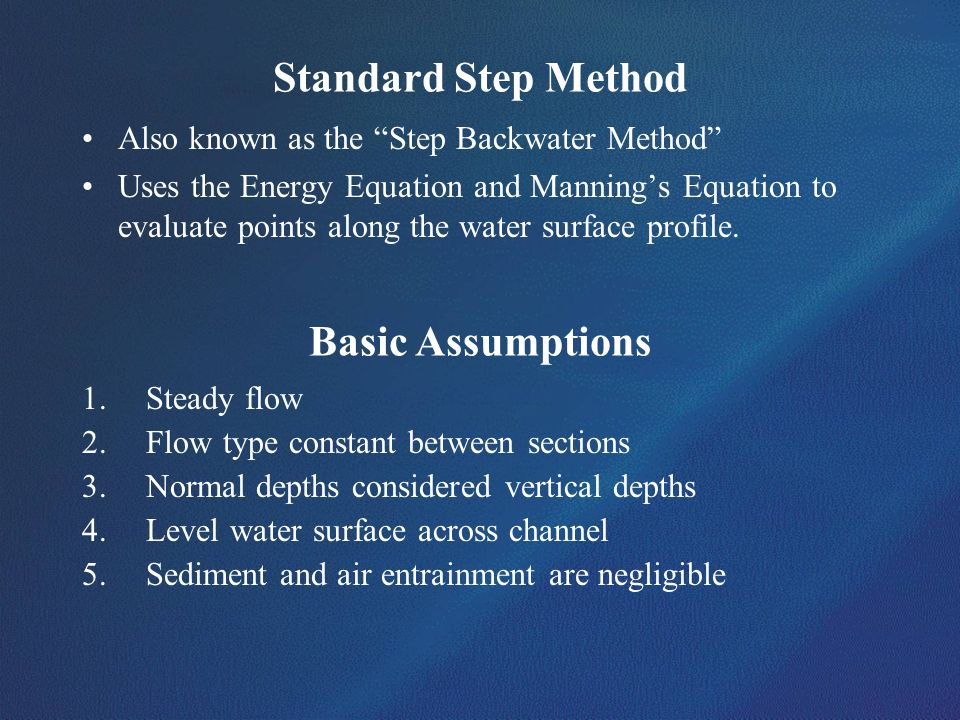 Standard Step Method Basic Assumptions