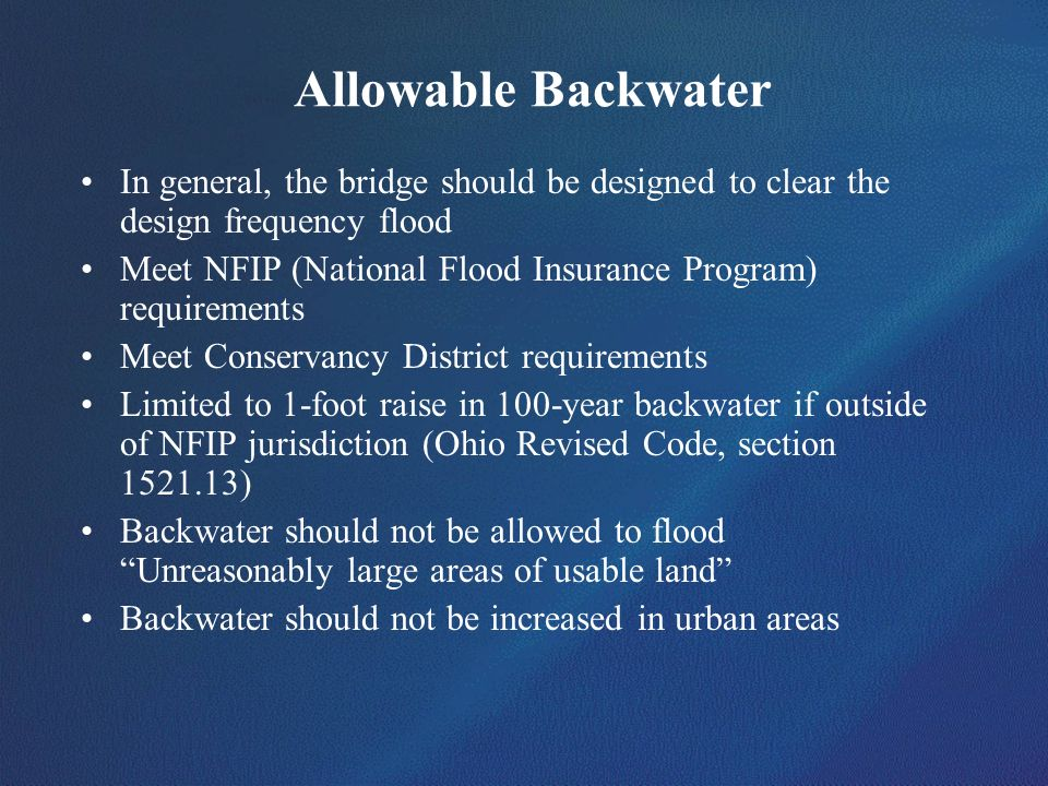 Allowable BackwaterIn general, the bridge should be designed to clear the design frequency flood.
