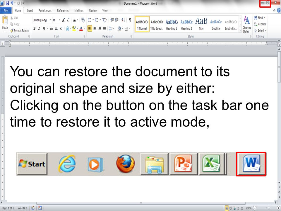 You can restore the document to its original shape and size by either: