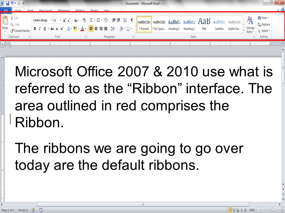 Microsoft Office 2007 & 2010 use what is referred to as the Ribbon interface. The area outlined in red comprises the Ribbon.