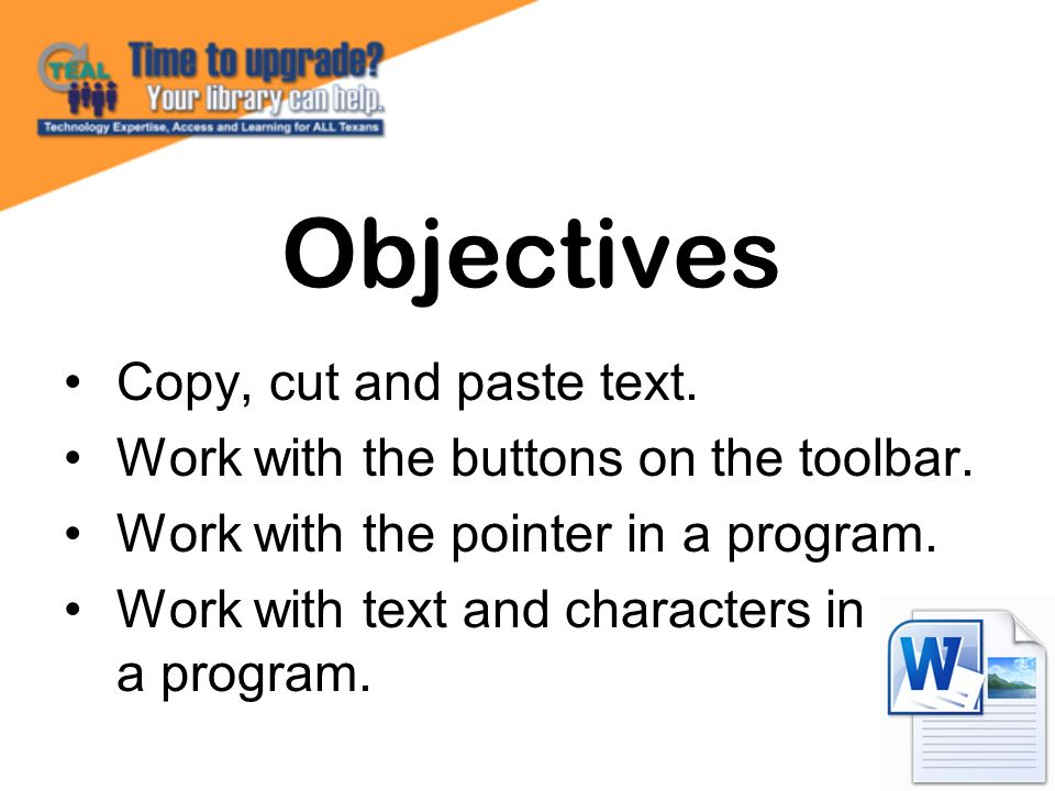 Objectives Copy, cut and paste text.