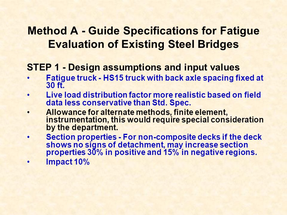 Method A - Guide Specifications for Fatigue Evaluation of Existing Steel Bridges