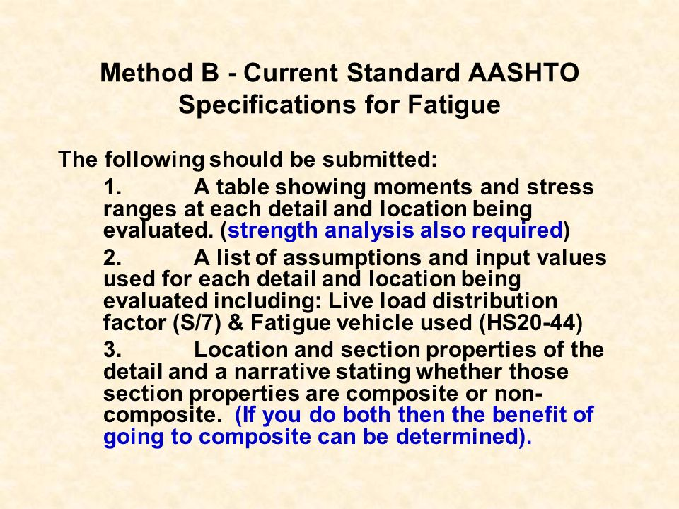 Method B - Current Standard AASHTO Specifications for Fatigue