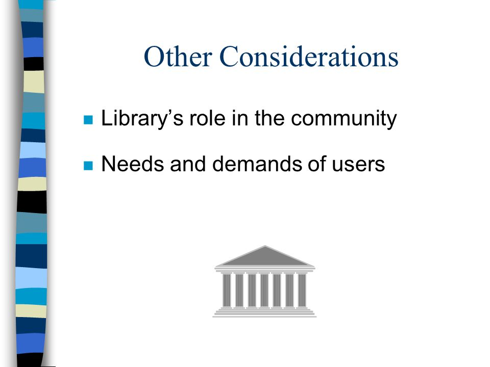 Other Considerations Library's role in the community