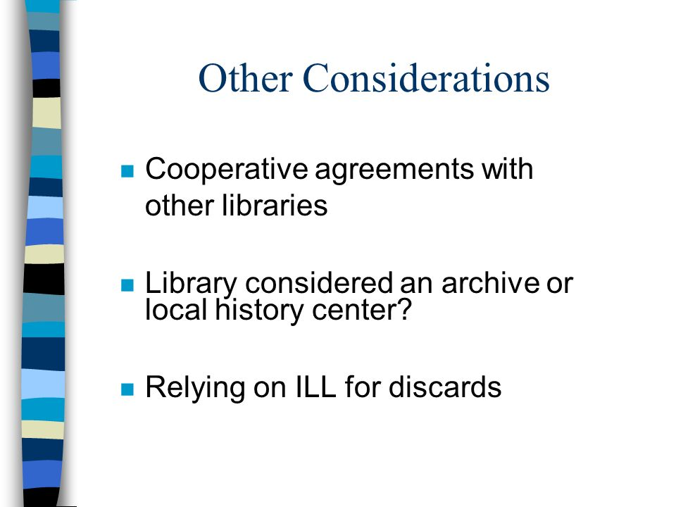 Other Considerations Cooperative agreements with other libraries