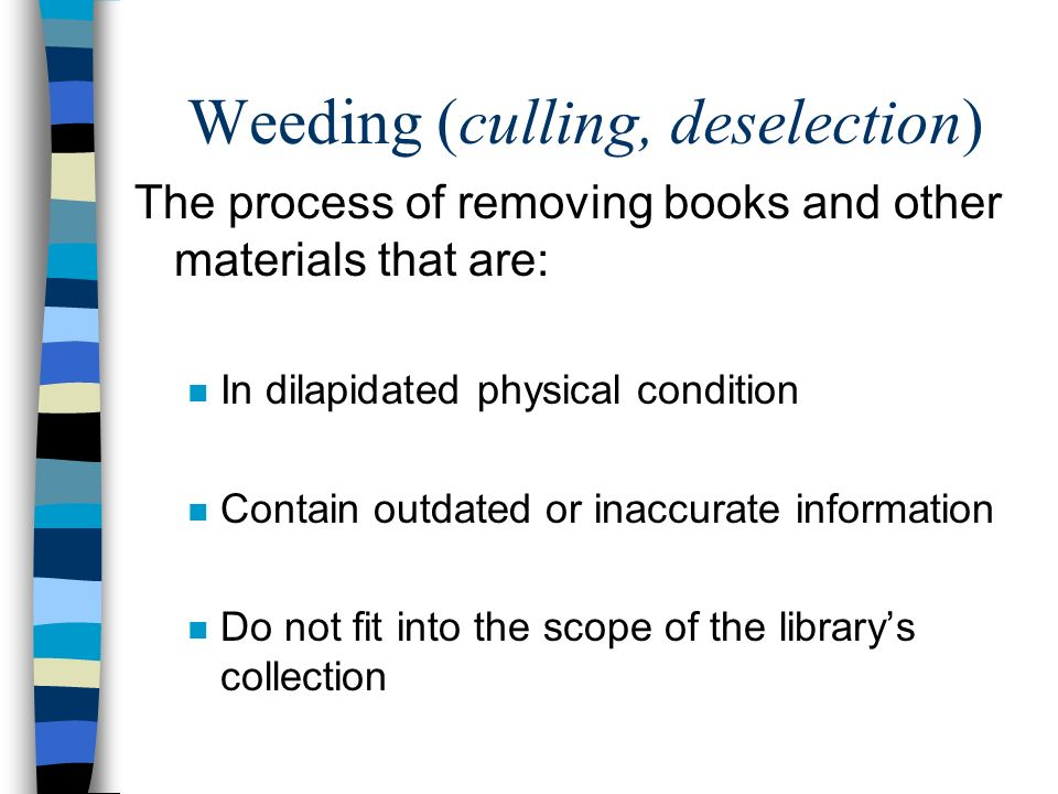 Weeding (culling, deselection)