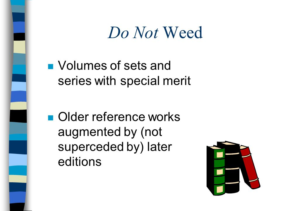 Do Not Weed Volumes of sets and series with special merit
