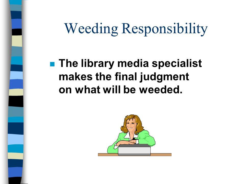 Weeding Responsibility
