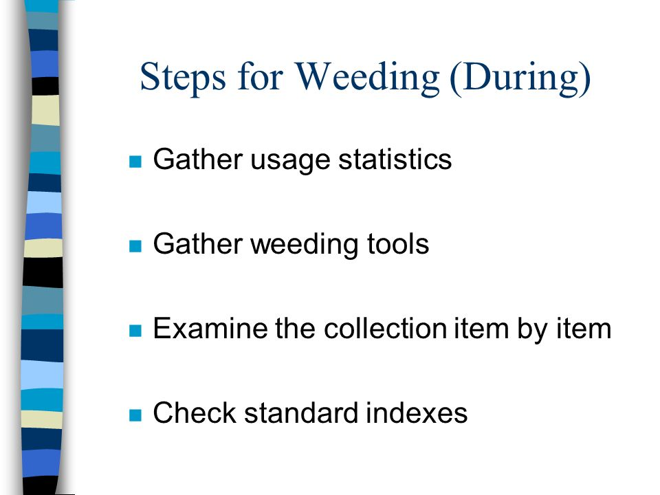 Steps for Weeding (During)