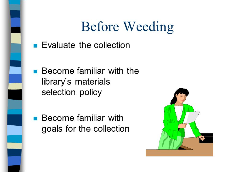 Before Weeding Evaluate the collection
