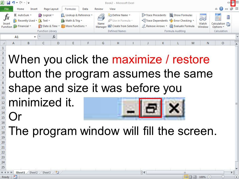 When you click the maximize / restore button the program assumes the same shape and size it was before you minimized it.