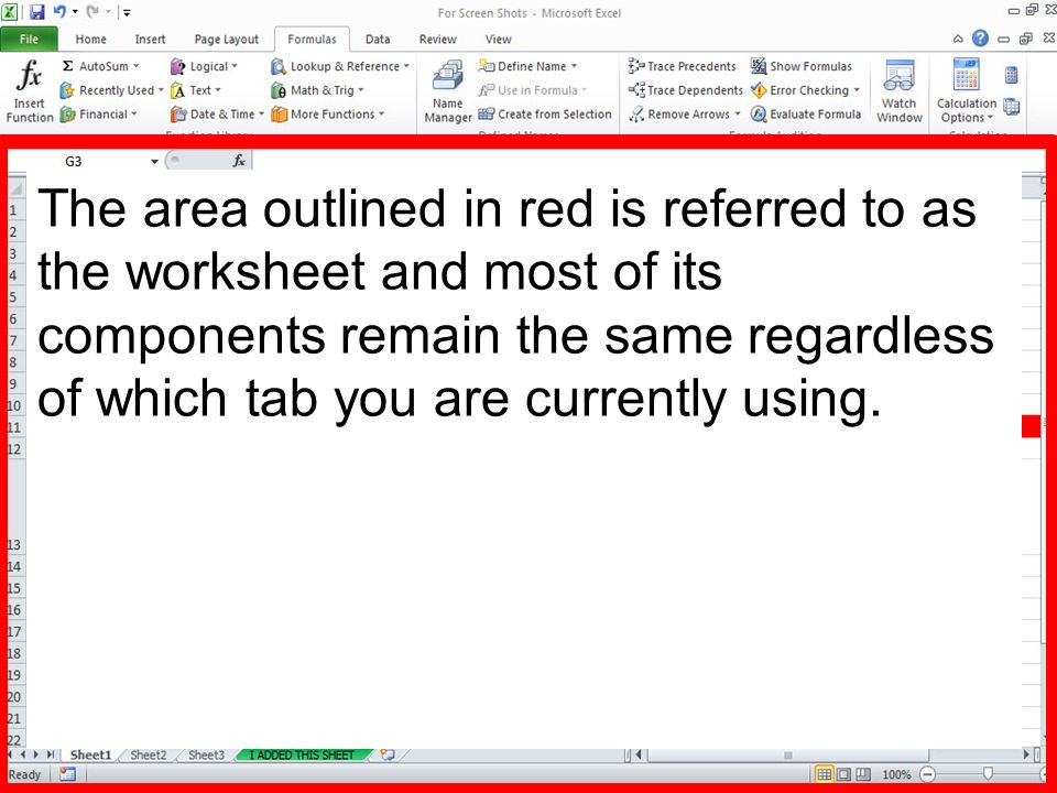 The area outlined in red is referred to as the worksheet and most of its components remain the same regardless of which tab you are currently using.