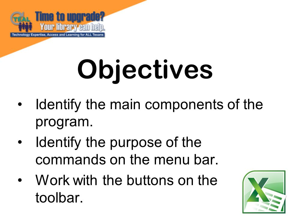 Objectives Identify the main components of the program.