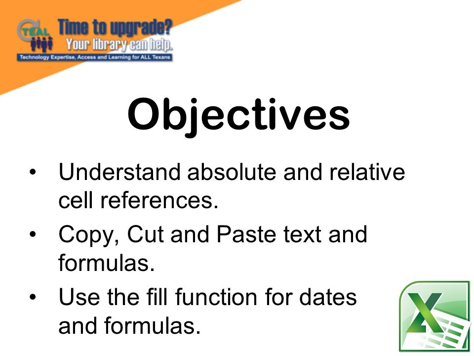 Objectives Understand absolute and relative cell references.